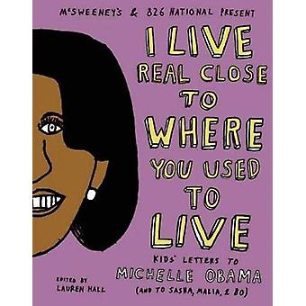 I Live Real Close to Where You Used to Live - Kids' Letters to Michell
