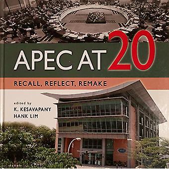 Apec at 20 Recall Reflect Remake by Lim Kesavapany - 9789814279260 Bo