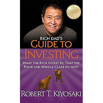 Rich Dad's Guide to Investing - What the Rich Invest In - That the Poo