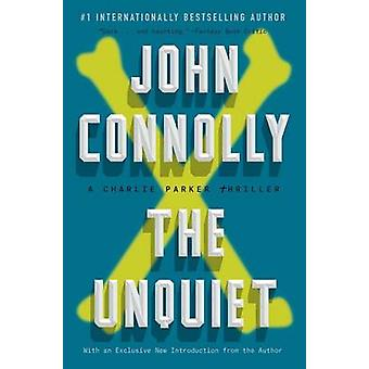 The Unquiet - A Charlie Parker Thriller by John Connolly - 97815011226