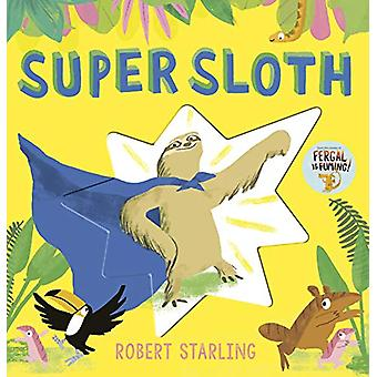 Super Sloth by Robert Starling - 9781783447169 Book