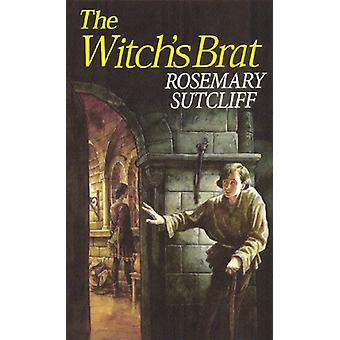The Witch's Brat by Rosemary Sutcliff - 9781782950844 Bog