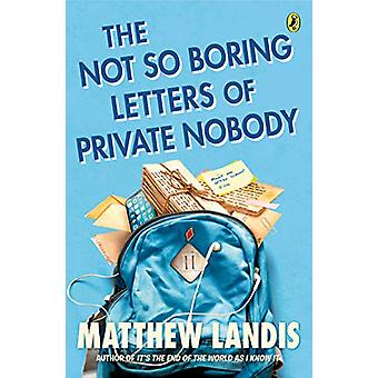 The Not So Boring Letters of Private Nobody by Matthew Landis - 97807