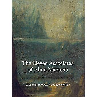 The Eleven Associates of Alma-Marceau by The Old School Writers Circl