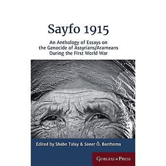 Sayfo 1915 by Edited by Shabo Talay & Edited by Soner O Barthoma