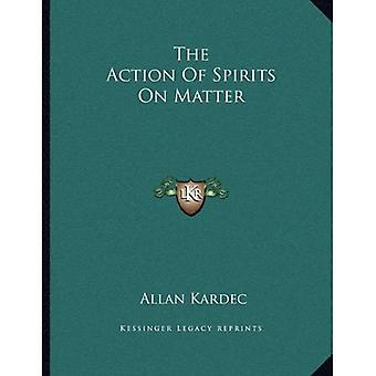 The Action of Spirits on Matter