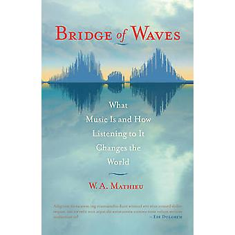 Bridge Of Waves by W A Mathieu