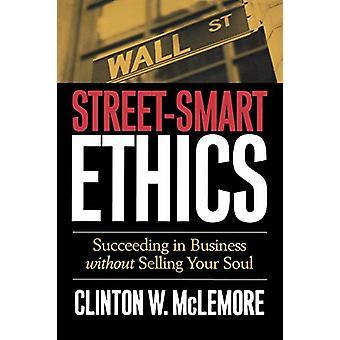 Street-Smart Etikk - Lykkes i virksomheten uten å selge din sjel