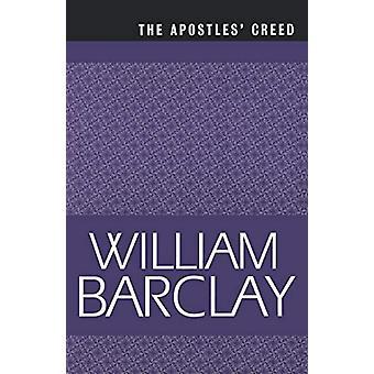 The Apostles'apos; Creed di William Barclay - 9780664258269 Libro