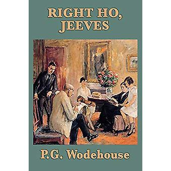 Right Ho - Jeeves by P G Wodehouse - 9781604598407 Book
