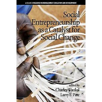 Social Entrepreneurship as a Catalyst for Social Change by Charles Wa