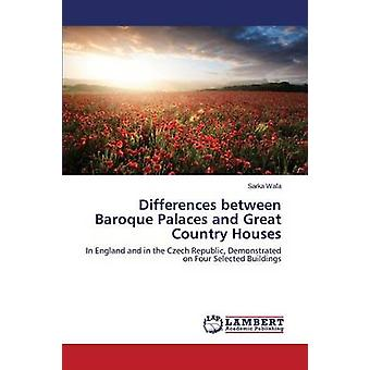 Differences Between Baroque Palaces and Great Country Houses by Wafa