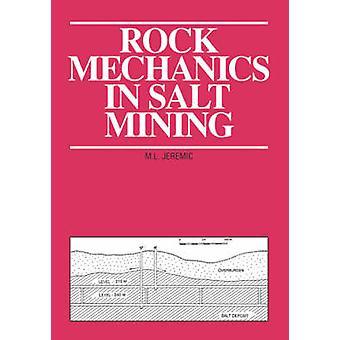 Rock Mechanics in Salt Mining-tekijä Michael L. Jeremic - 9789054101031 B