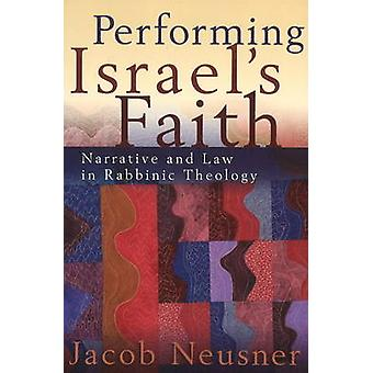 Performing Israels Faith by Jacob Neusner