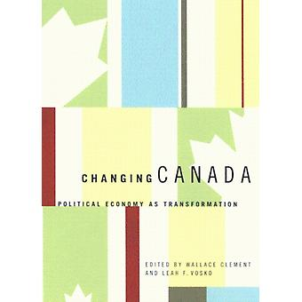 Changing Canada by Leah F Vosko Wallace Clement