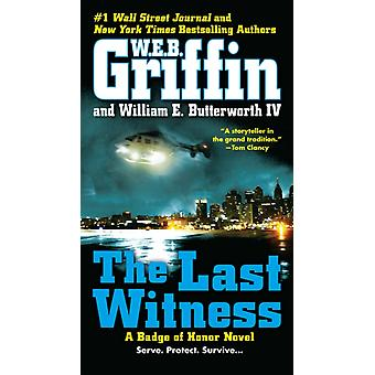 The Last Witness by W E B Griffin & William E Butterworth