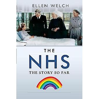 The NHS  The Story so Far