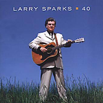 Larry Sparks - 40 [CD] USA import