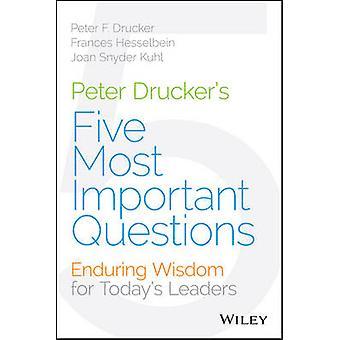 Peter Druckers Cinq questions les plus importantes par Peter F Drucker