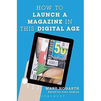 Comment lancer un Magazine dans cette ère numérique par Hogarth & Mary
