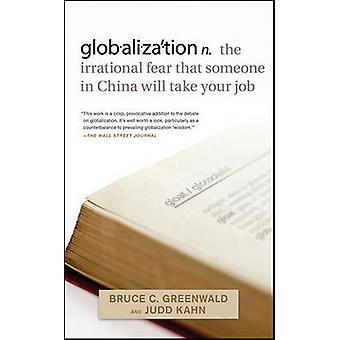 Globalisierung - n. die irrationale Angst, dass jemand in China wird