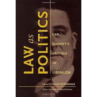 Prawo jako polityka - Carl Schmitt krytyka liberalizmu przez Dyzenhaus-