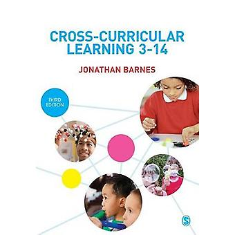 Cross-Curricular Learning 3-14 (3rd Revised edition) by Jonathan Barn