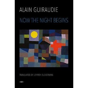 Now the Night Begins by Alain Guiraudie - 9781635900057 Book