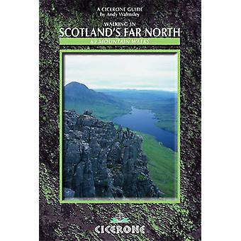 Walking in Scotland's Far North - 62 Mountain Walks by Andy Walmsley -