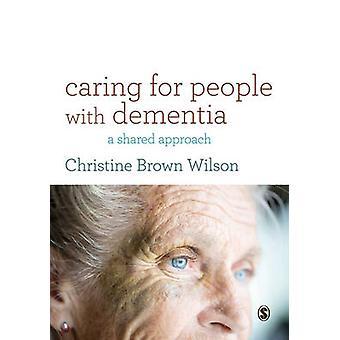 Omsorg for personer med demens - en felles tilnærming av Christine Brown