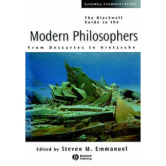 The Blackwell Guide to the Modern Philosophers - From Descartes to Nie