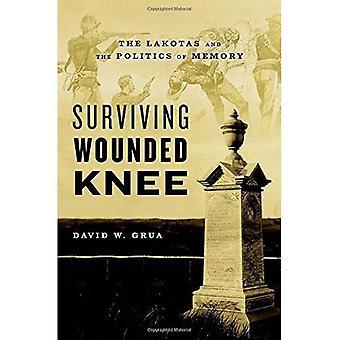 Sobreviviente herida de la rodilla: Los Lakotas y la política de la memoria