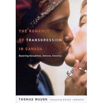 Die Romantik der Transgression in Kanada: Queering Sexualitäten, Nationen, Kinos