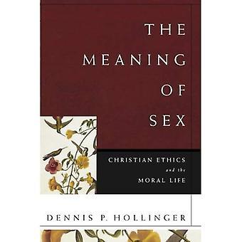 La signification du sexe: éthique chrétienne et la vie morale