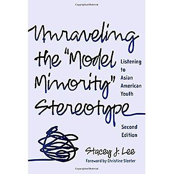 Unraveling the Model Minority Stereotype: Listening to Asian American Youth