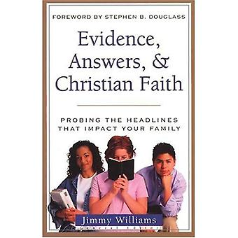 Evidence, Answers, and Christian Faith: Probing the Headlines