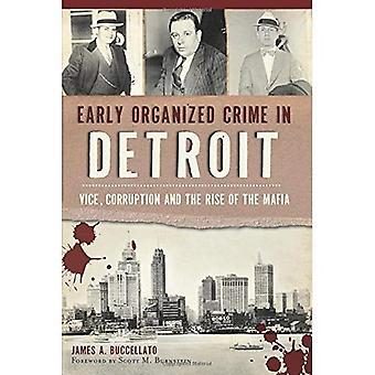 Early Organized Crime in Detroit:: Vice, Corruption and the Rise of the Mafia (True Crime)