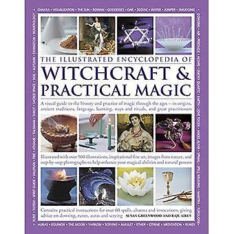 L'encyclopédie illustrée de la magie sorcellerie & pratique: un Guide visuel pour l'histoire et la pratique de la magie...