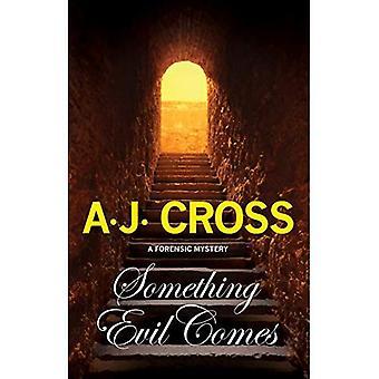 Something Evil Comes (Dr Kate Hanson)