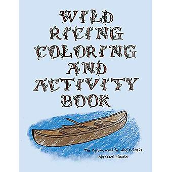 The Wild Ricing Coloring and Activity Book: Ojibwe Traditions Coloring Book Series
