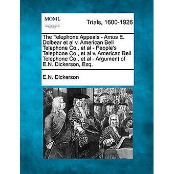 Telefon Appelle Amos E. Dolbear Et al. v. American Bell Telefon Co. Et al. Völker Telefon Co. Et al. v. American Bell Telefon Co. Et al. Argument von E.N Dickerson Esq von Dickerson & E.N