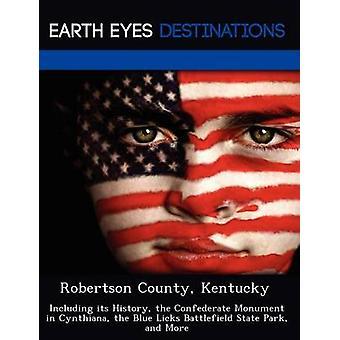Robertson County Kentucky incluyendo su historia el monumento confederado en Cynthiana del azul se lame Battlefield State Park y más por Sharmen y Fran