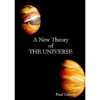 Eine neue Theorie des Universums durch Tatham & Paul