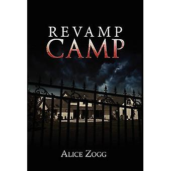Revamp Camp by Zogg & Alice