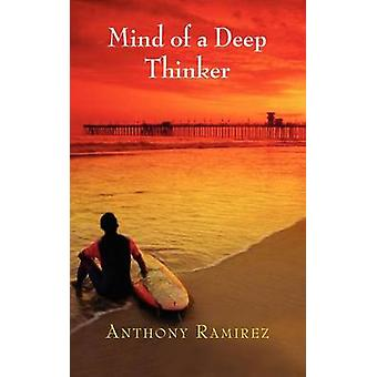 Mind of a Deep Thinker by Ramirez & Anthony