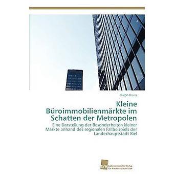 Kleine Buroimmobilienmarkte Im Schatten Der Metropolen door Bruns & Ralph