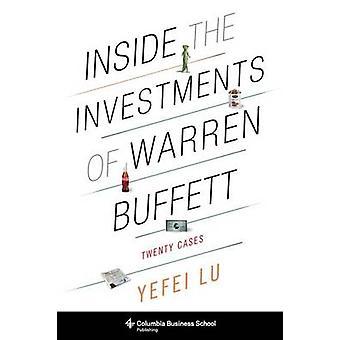 Inside the Investments of Warren Buffett - Twenty Cases by Yefei Lu -