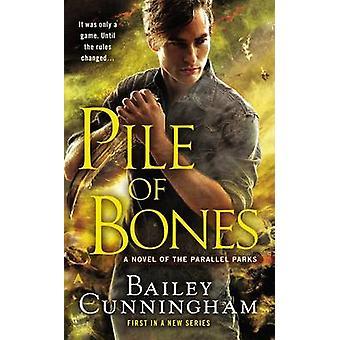 Pile of Bones by Bailey Cunningham - 9780425261064 Book