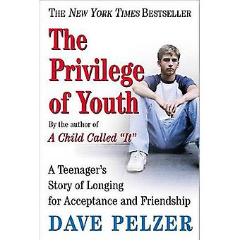 The Privilege of Youth by Dave Pelzer - David J Pelzer - 978045228629