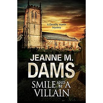 Smile and be a Villain by Jeanne M. Dams - 9780727895325 Book